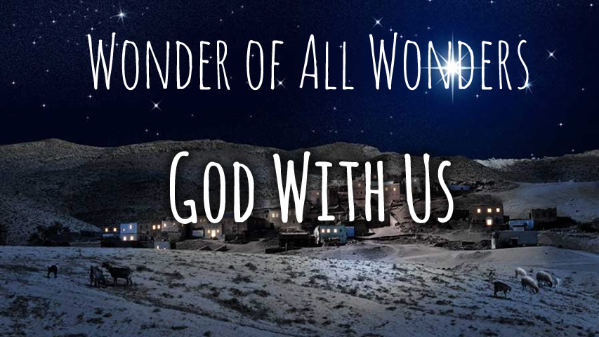 Wonder of All Wonders, God With Us