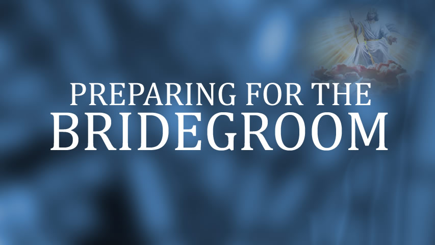 Preparing for the Bridegroom