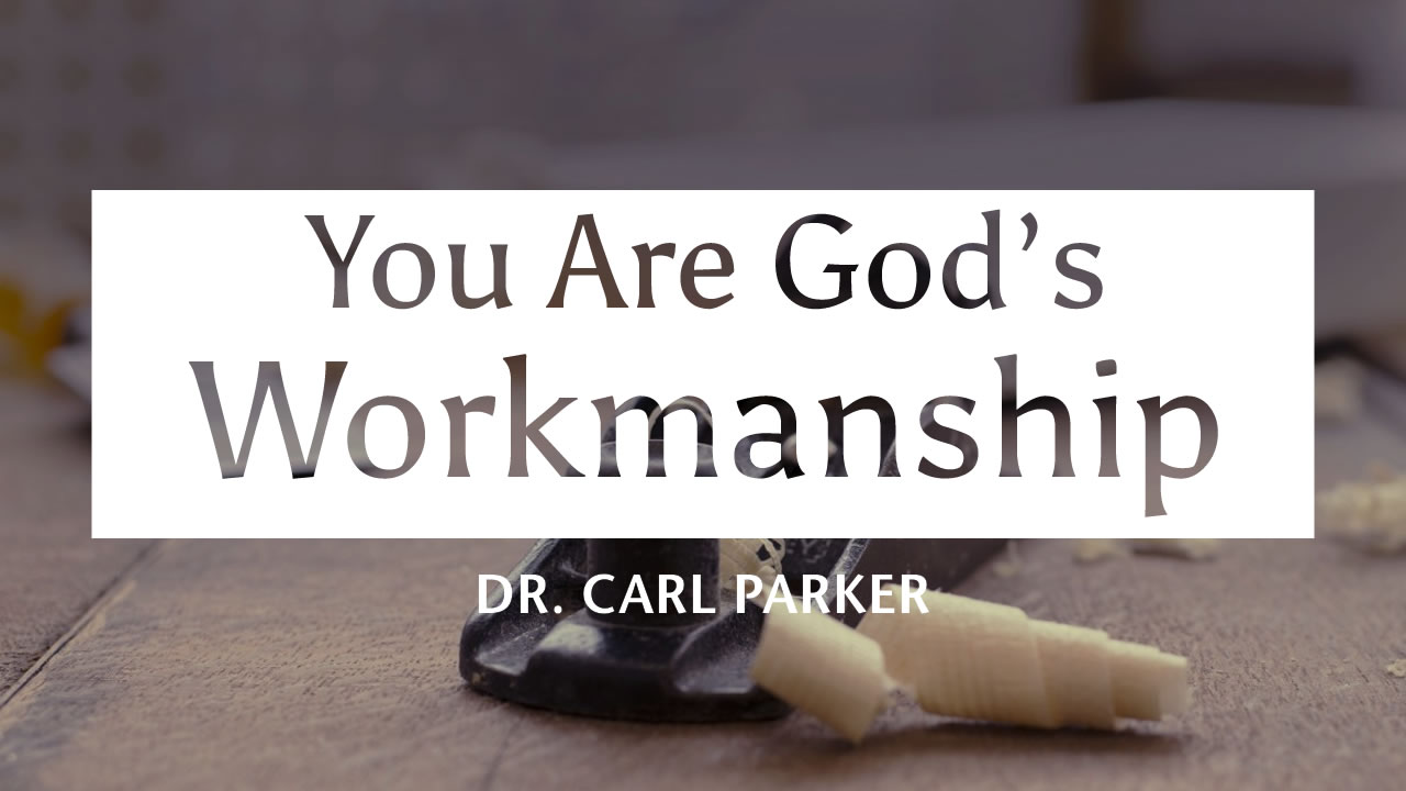 You Are God's Workmanship