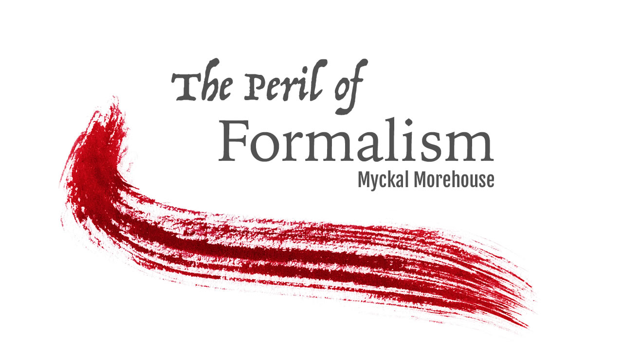 The Peril of Formalism