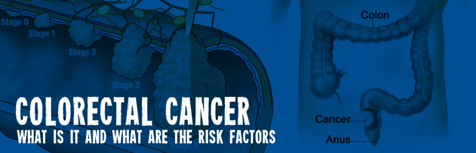 Colorectal Cancer - What You Need To Know