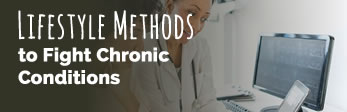 Lifestyle Methods to Fight Chronic Conditions