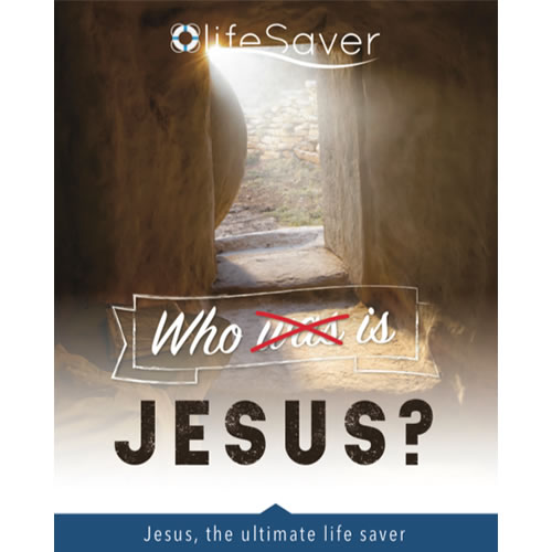 Life Saver - Who is Jesus?